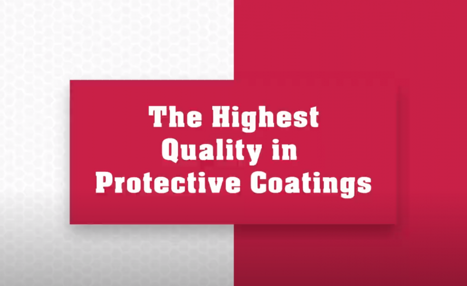 The Highest Quality in Protective Coatings